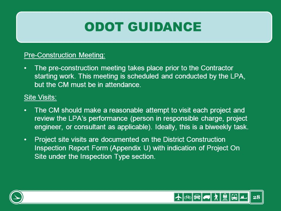 28 Pre-Construction Meeting: The pre-construction meeting takes place prior to the Contractor starting work. This meeting is scheduled and conducted b