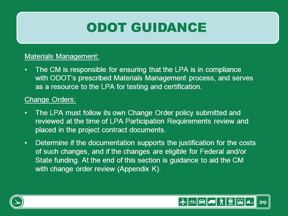 29 Materials Management: The CM is responsible for ensuring that the LPA is in compliance with ODOTs prescribed Materials Management process, and serv