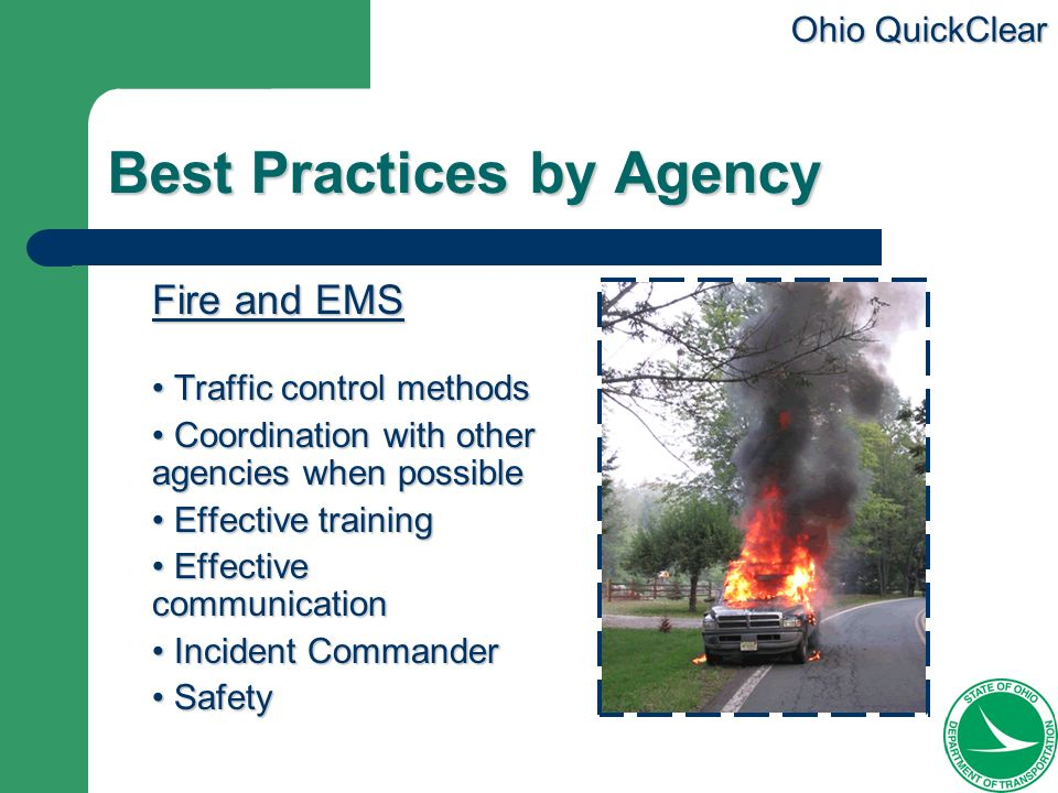 Ohio QuickClear Best Practices by Agency Fire and EMS Traffic control methods Traffic control methods Coordination with other agencies when possible C