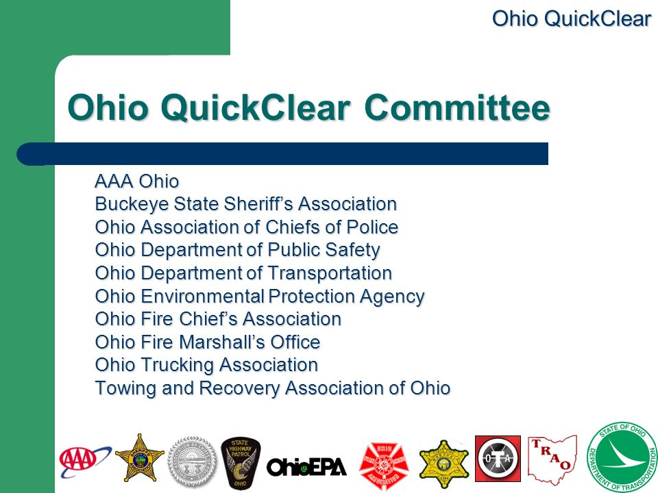 Ohio QuickClear Ohio QuickClear Committee AAA Ohio Buckeye State Sheriffs Association Ohio Association of Chiefs of Police Ohio Department of Public S