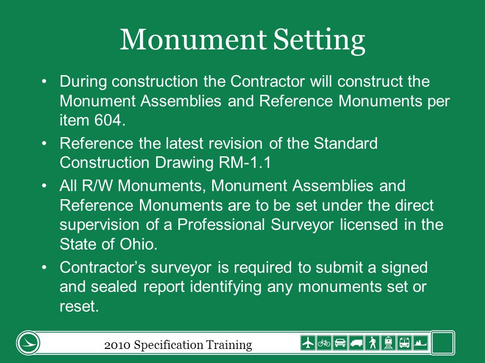 Monument Setting During construction the Contractor will construct the Monument Assemblies and Reference Monuments per item 604.