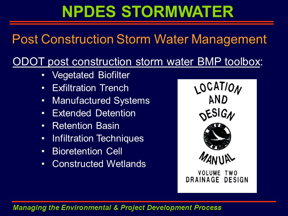 NPDES STORMWATER Managing the Environmental & Project Development Process ODOT post construction storm water BMP toolbox: Vegetated Biofilter Exfiltra