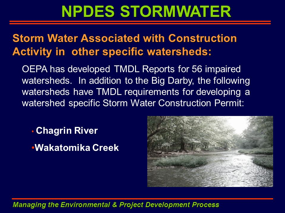 NPDES STORMWATER Managing the Environmental & Project Development Process Storm Water Associated with Construction Activity in other specific watershe