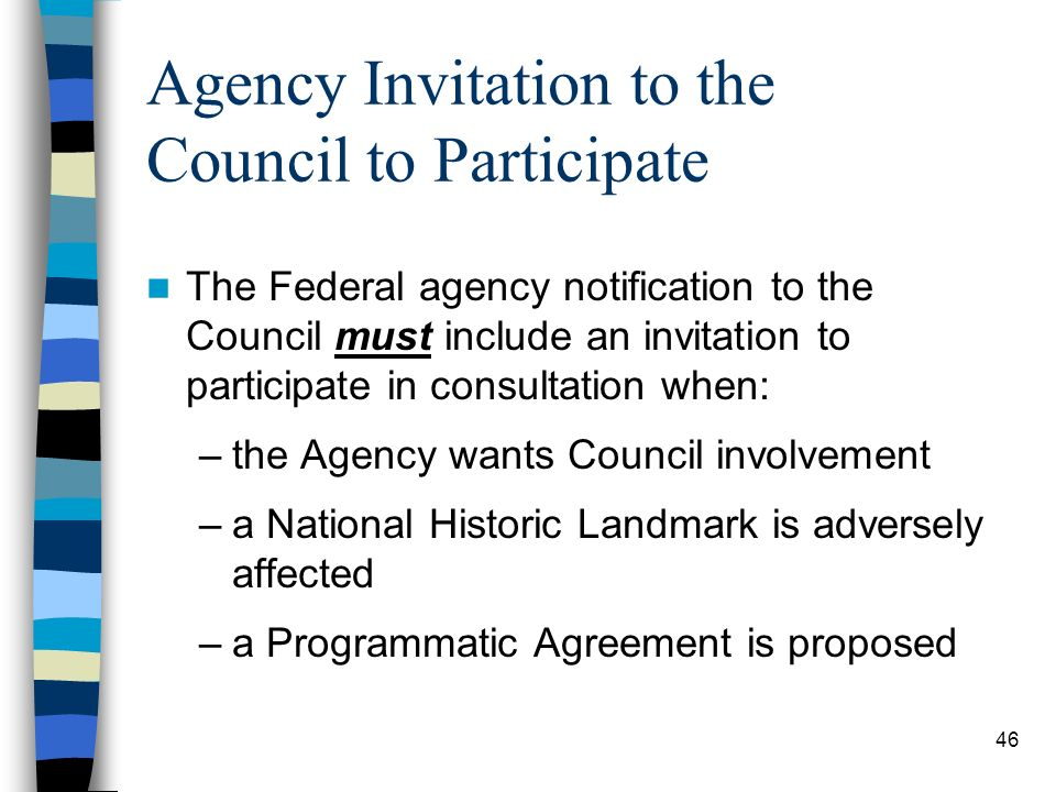 46 Agency Invitation to the Council to Participate The Federal agency notification to the Council must include an invitation to participate in consult