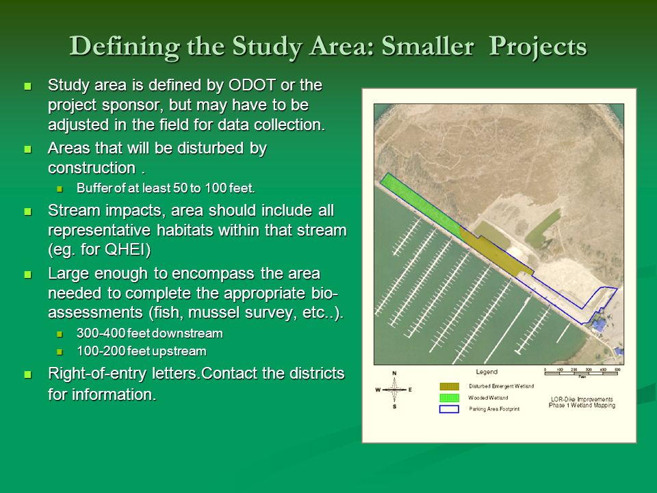 Defining the Study Area: Smaller Projects Study area is defined by ODOT or the project sponsor, but may have to be adjusted in the field for data collection.