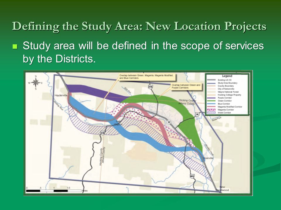 Defining the Study Area: New Location Projects Study area will be defined in the scope of services by the Districts Study area will be defined in the scope of services by the Districts.
