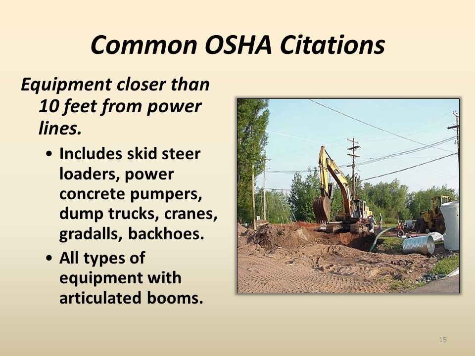 Common OSHA Citations Equipment closer than 10 feet from power lines.