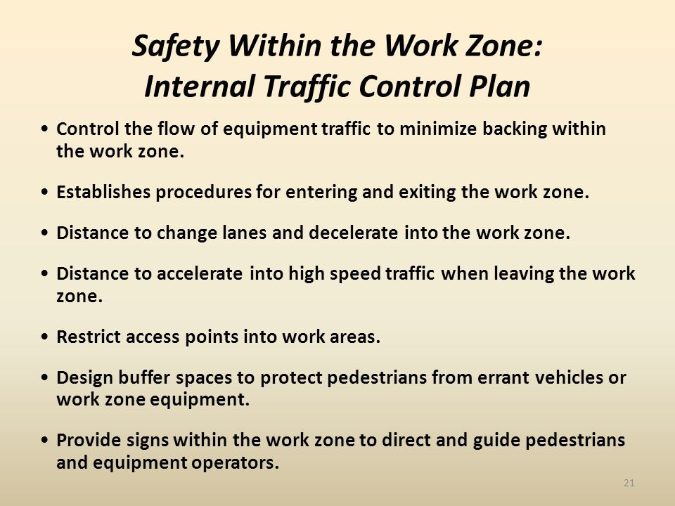Safety Within the Work Zone: Internal Traffic Control Plan Control the flow of equipment traffic to minimize backing within the work zone.