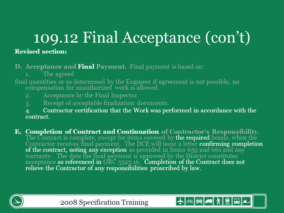 109.12 Final Acceptance (cont) Revised section: D.Acceptance and Final Payment.