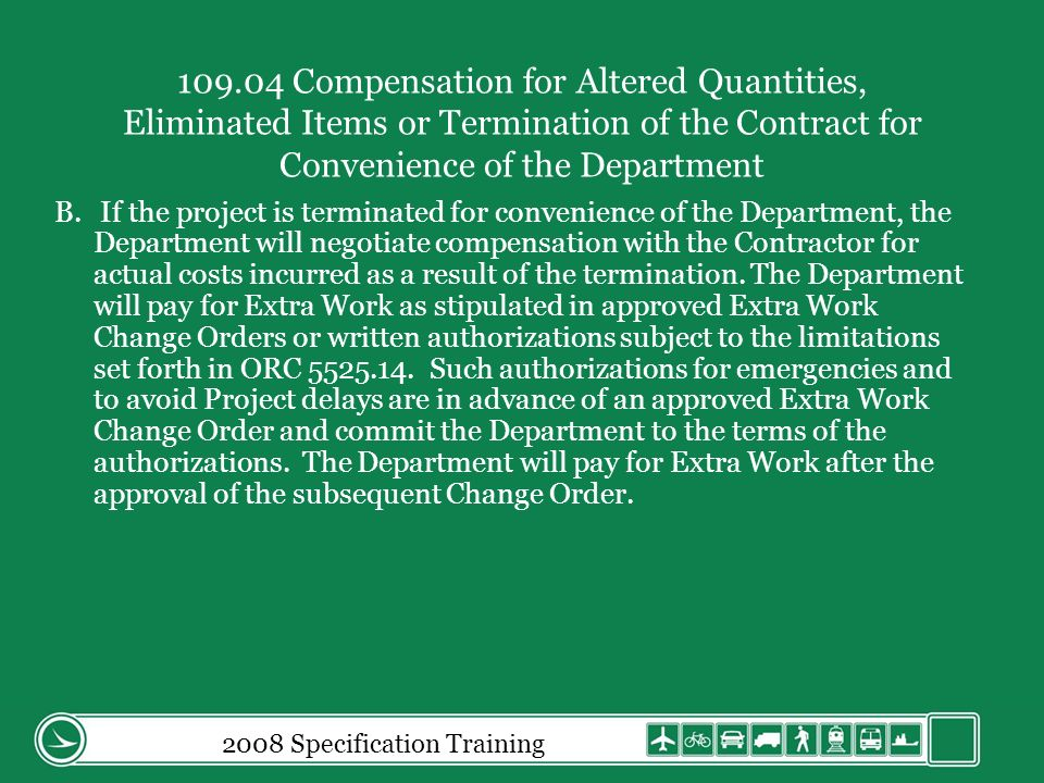 2008 Specification Training 109.04 Compensation for Altered Quantities, Eliminated Items or Termination of the Contract for Convenience of the Department B.