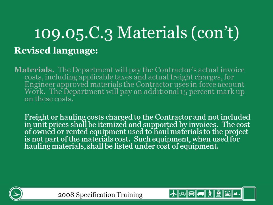 2008 Specification Training 109.05.C.3 Materials (cont) Revised language: Materials.