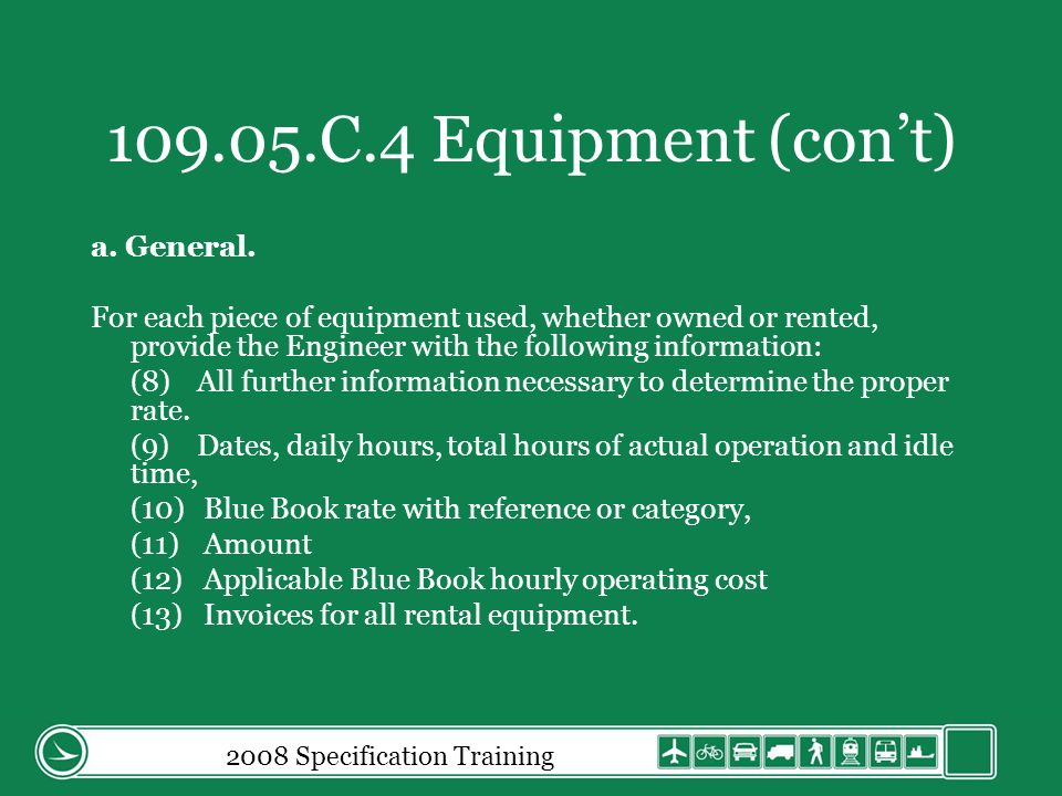 2008 Specification Training 109.05.C.4 Equipment (cont) a.