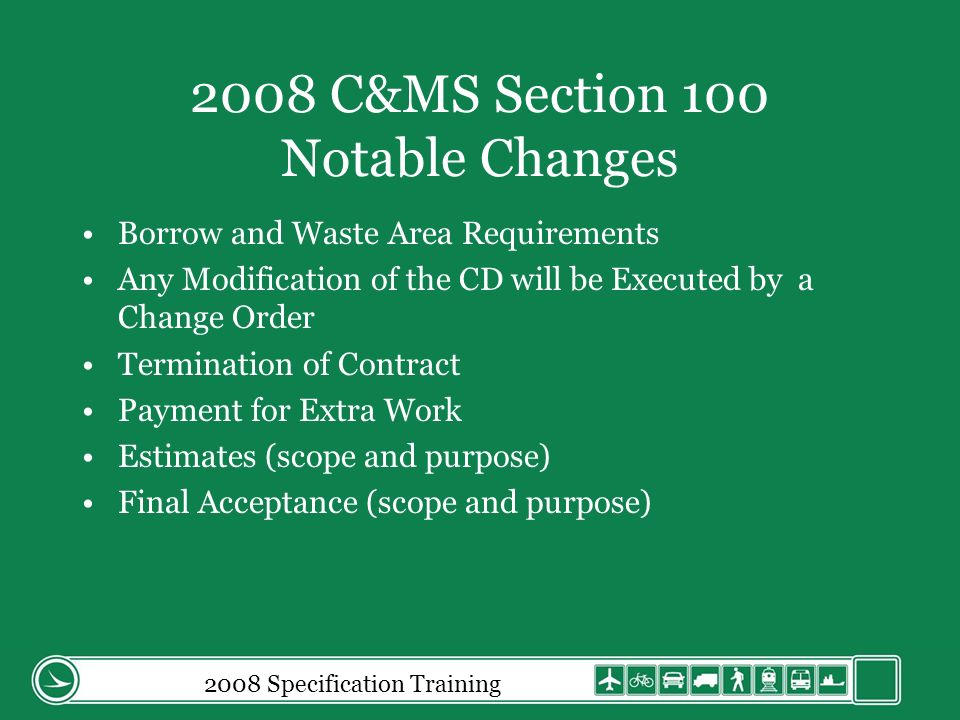 2008 Specification Training 109.05.C.3 Materials (cont) Provide itemized statements in addition to the documentation requirements for all equipment including the quantity and price of each material and transportation charges free on board (F.O.B.) at the job site.