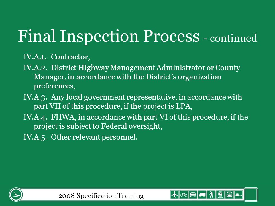 Final Inspection Process - continued IV.A.1. Contractor, IV.A.2.