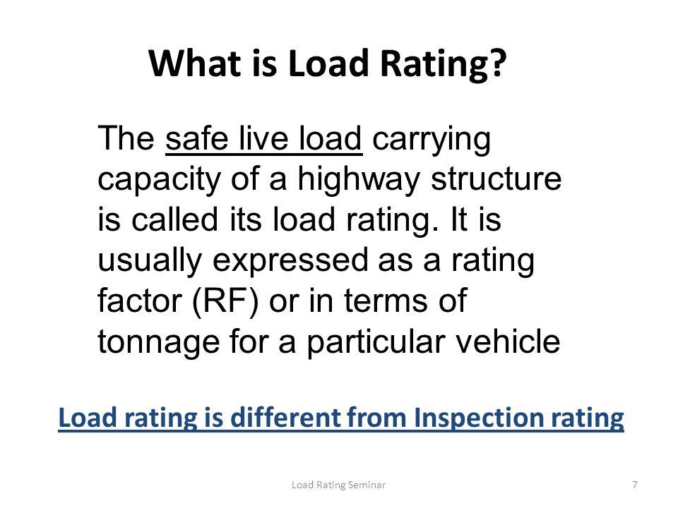 Load Rating Seminar28 Ohio Legal Loads 14k 12k14k 4F1 14k 1044 17k 12k 17k 5C1 124431 17k GVW = 27 tons GVW = 40 tons