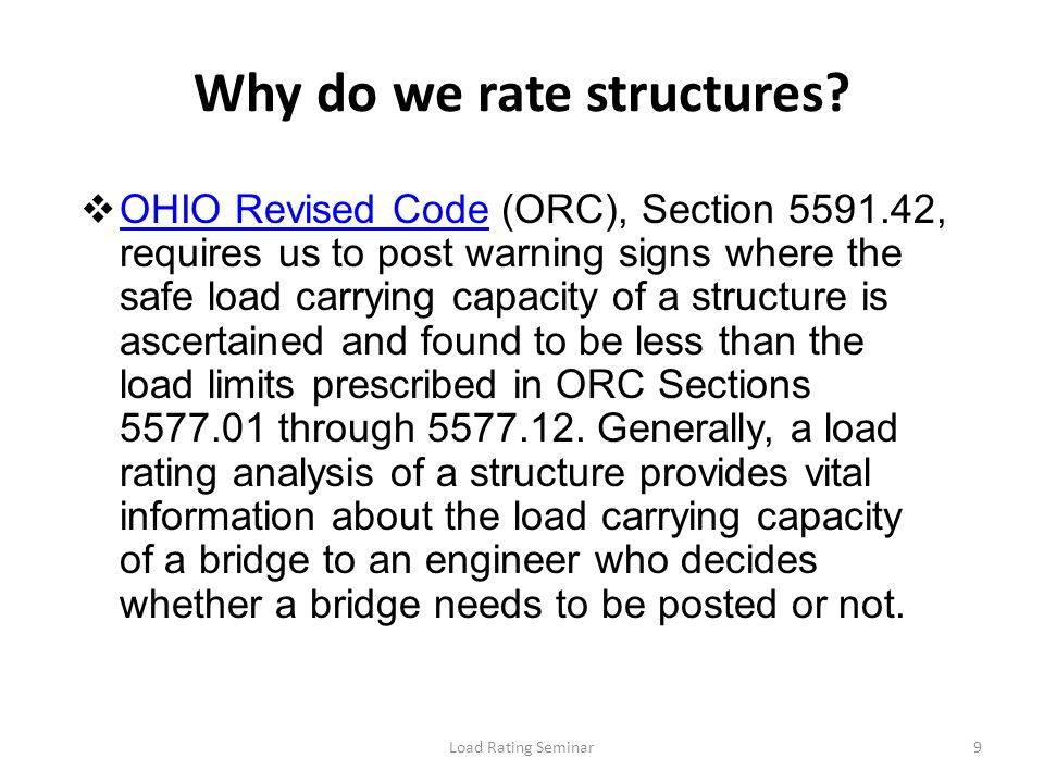 Load Rating Seminar20 Load Rating Stress Levels Inventory Stress Level Lower stress level Design Stress Level Operating Stress Level Higher stress level ODOT uses to post bridges Maximum permissible live load to which the structure may be subjected