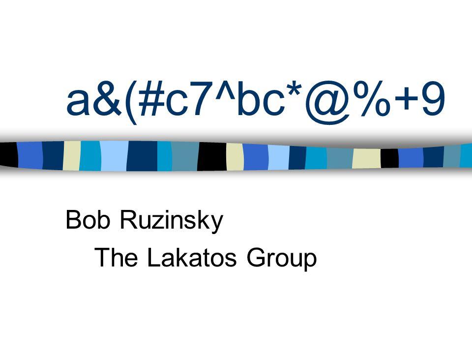 a&(#c7^bc*@%+9 Bob Ruzinsky The Lakatos Group