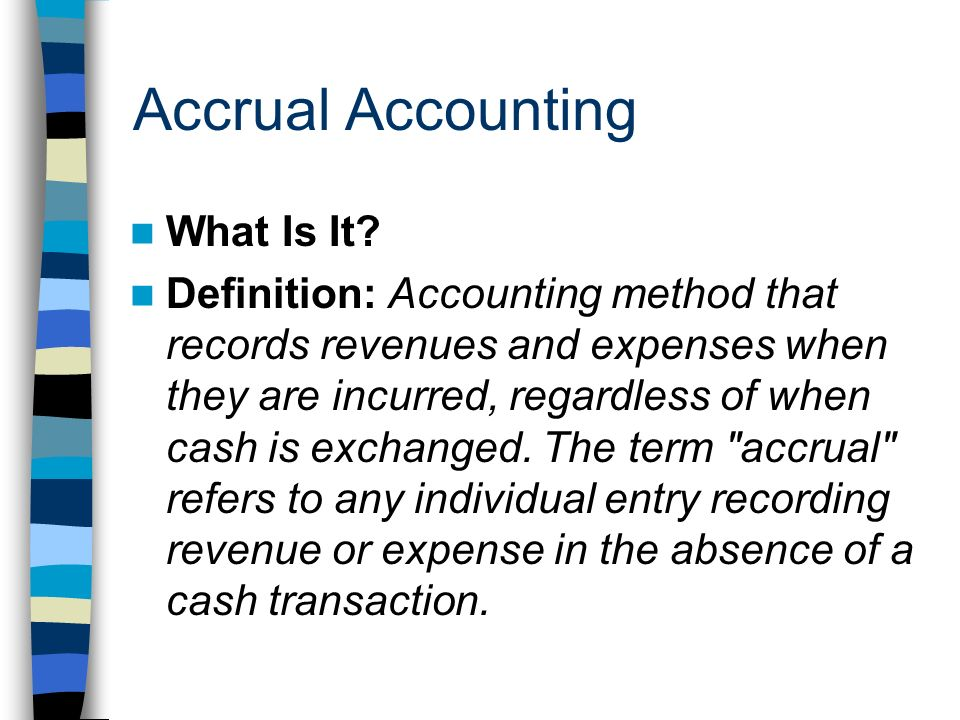 Accrual Accounting What Is It.