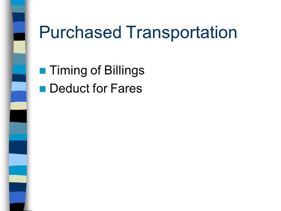 Purchased Transportation Timing of Billings Deduct for Fares