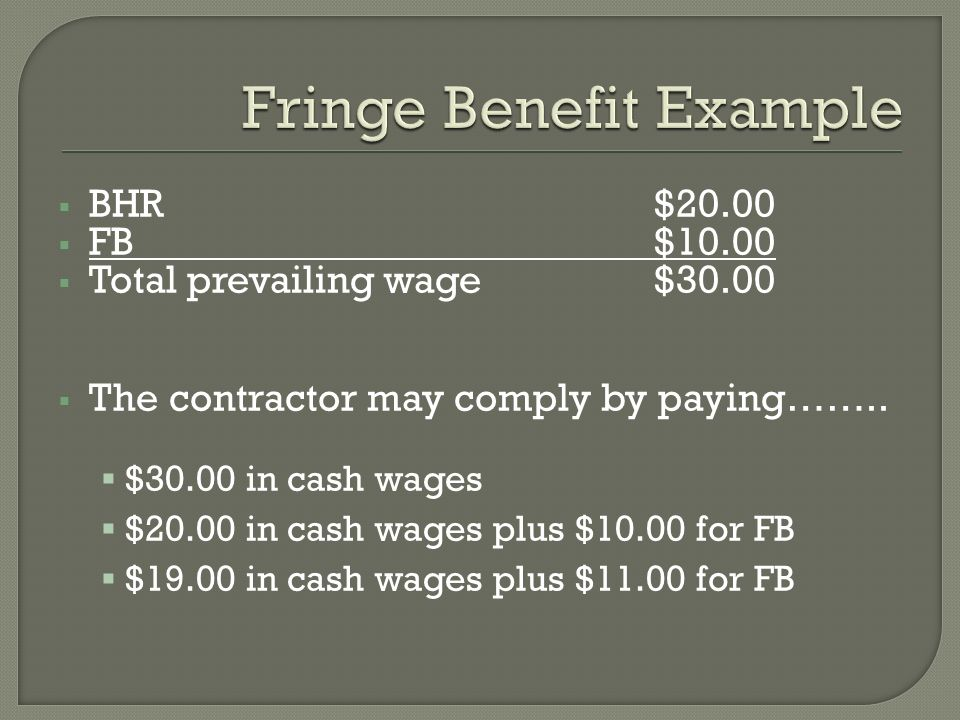 BHR $20.00 FB $10.00 Total prevailing wage $30.00 The contractor may comply by paying……..