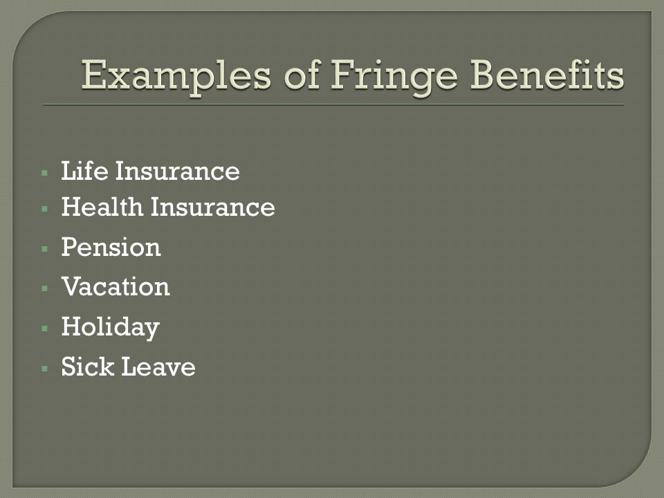 Life Insurance Health Insurance Pension Vacation Holiday Sick Leave