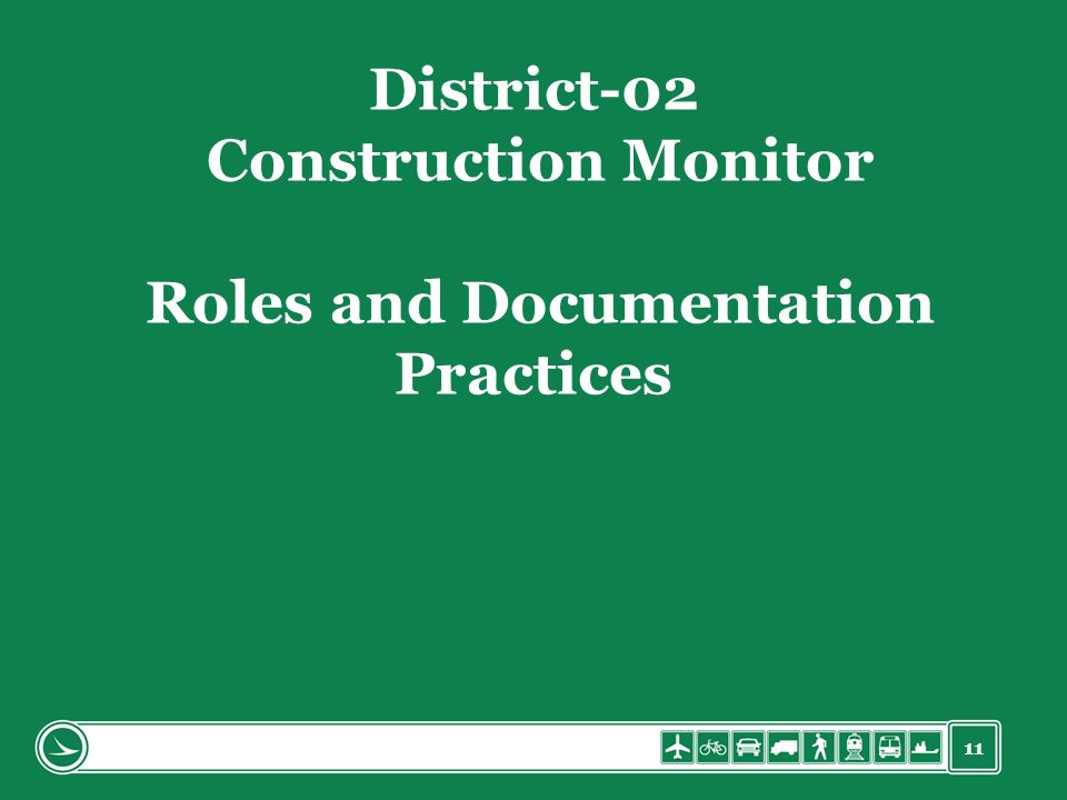 11 District-02 Construction Monitor Roles and Documentation Practices