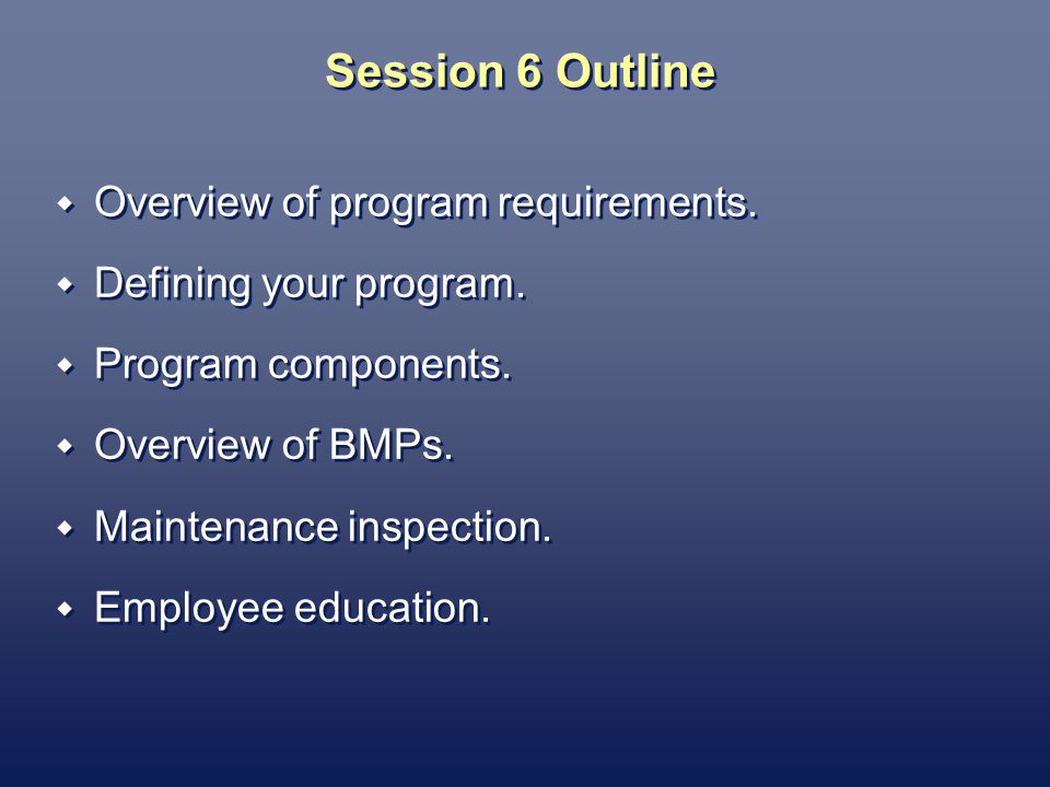 Overview of Program Requirements Examine and subsequently alter actions to reduce pollution (type and amount) from municipal operations.
