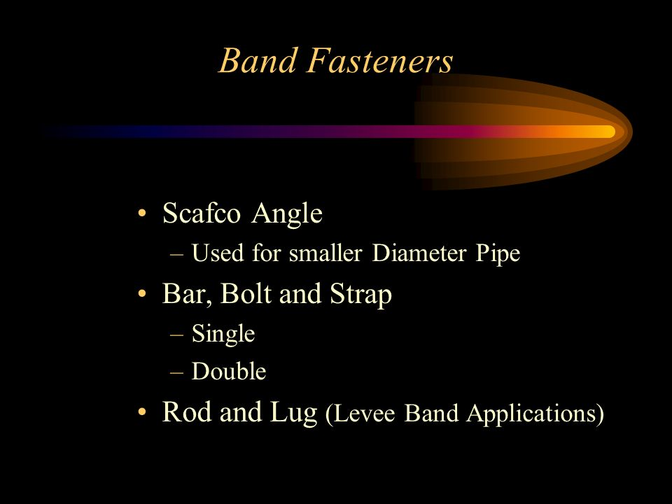 Band Fasteners Scafco Angle –Used for smaller Diameter Pipe Bar, Bolt and Strap –Single –Double Rod and Lug (Levee Band Applications)