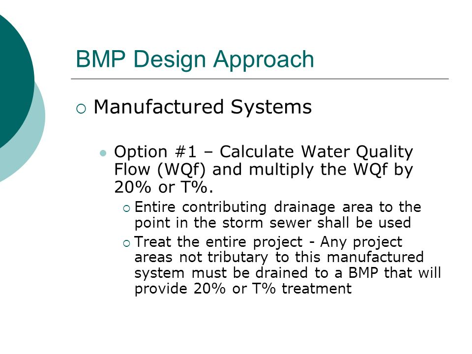 BMP Design Approach Manufactured Systems Option #1 – Calculate Water Quality Flow (WQf) and multiply the WQf by 20% or T%.