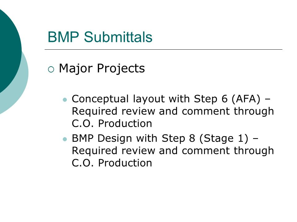 BMP Submittals Major Projects Conceptual layout with Step 6 (AFA) – Required review and comment through C.O.