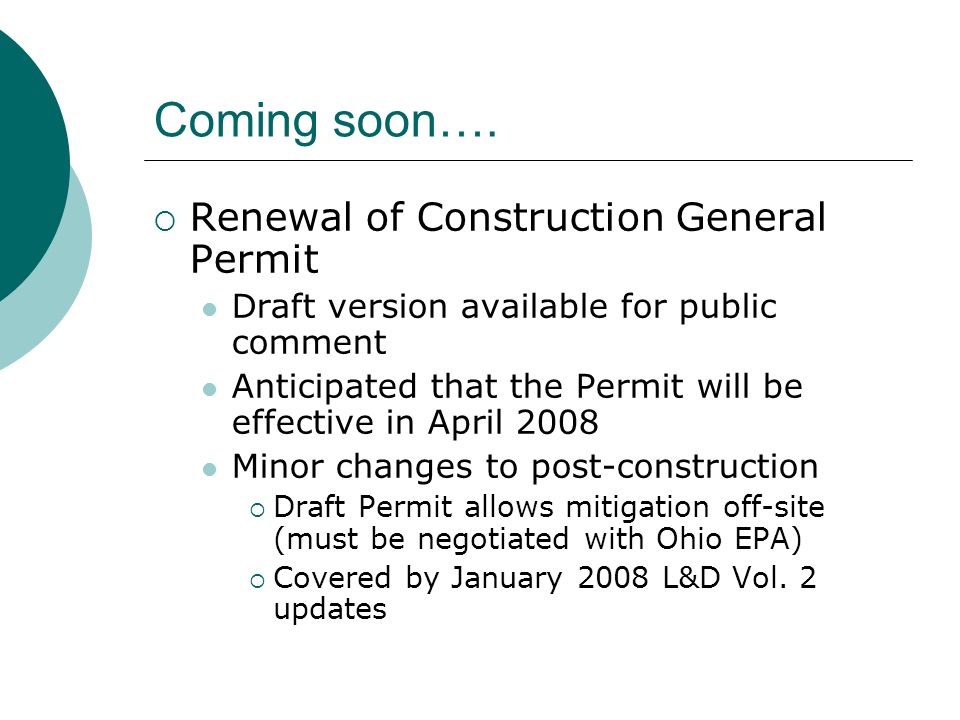 Coming soon…. Renewal of Construction General Permit Draft version available for public comment Anticipated that the Permit will be effective in April