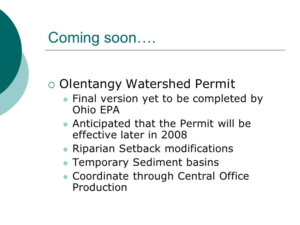Coming soon…. Olentangy Watershed Permit Final version yet to be completed by Ohio EPA Anticipated that the Permit will be effective later in 2008 Rip