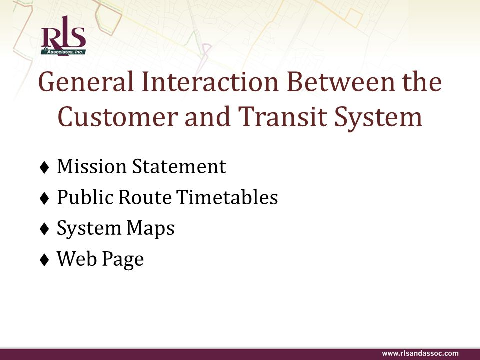 General Interaction Between the Customer and Transit System Mission Statement Public Route Timetables System Maps Web Page