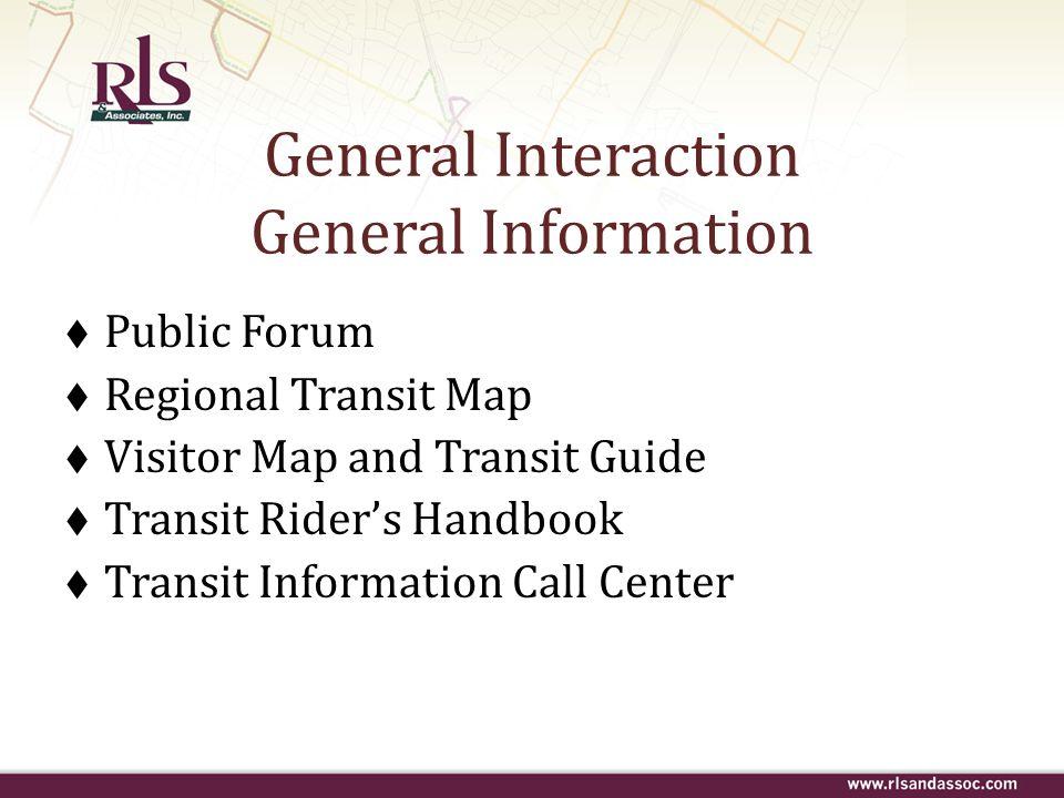 General Interaction General Information Public Forum Regional Transit Map Visitor Map and Transit Guide Transit Riders Handbook Transit Information Ca