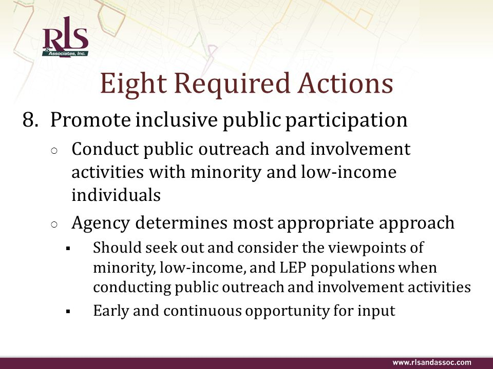 8.Promote inclusive public participation Conduct public outreach and involvement activities with minority and low-income individuals Agency determines