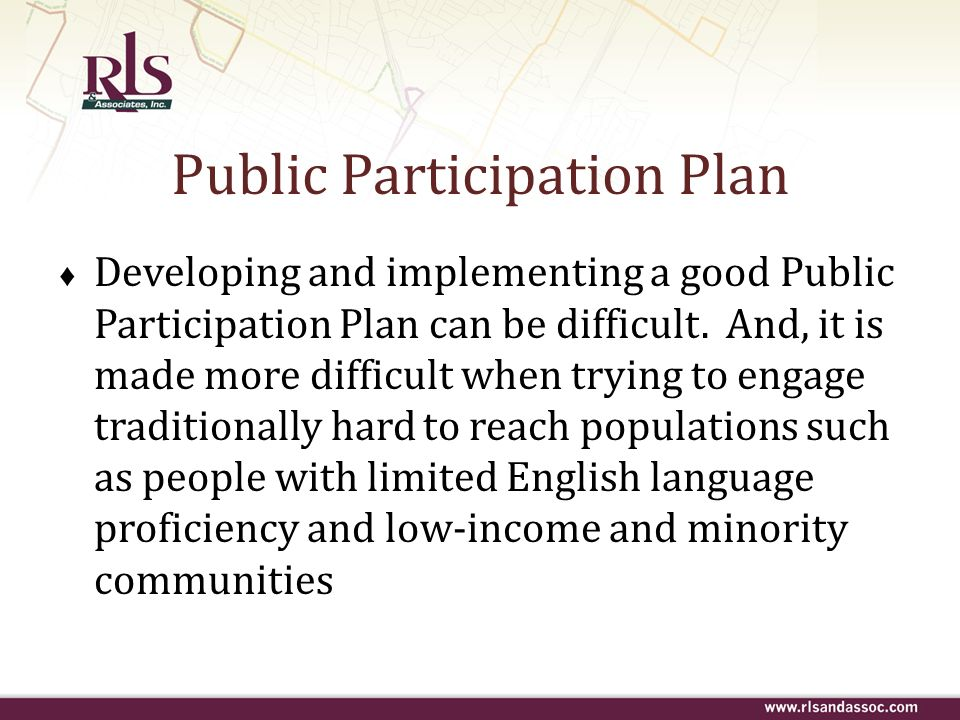 Public Participation Plan Developing and implementing a good Public Participation Plan can be difficult. And, it is made more difficult when trying to