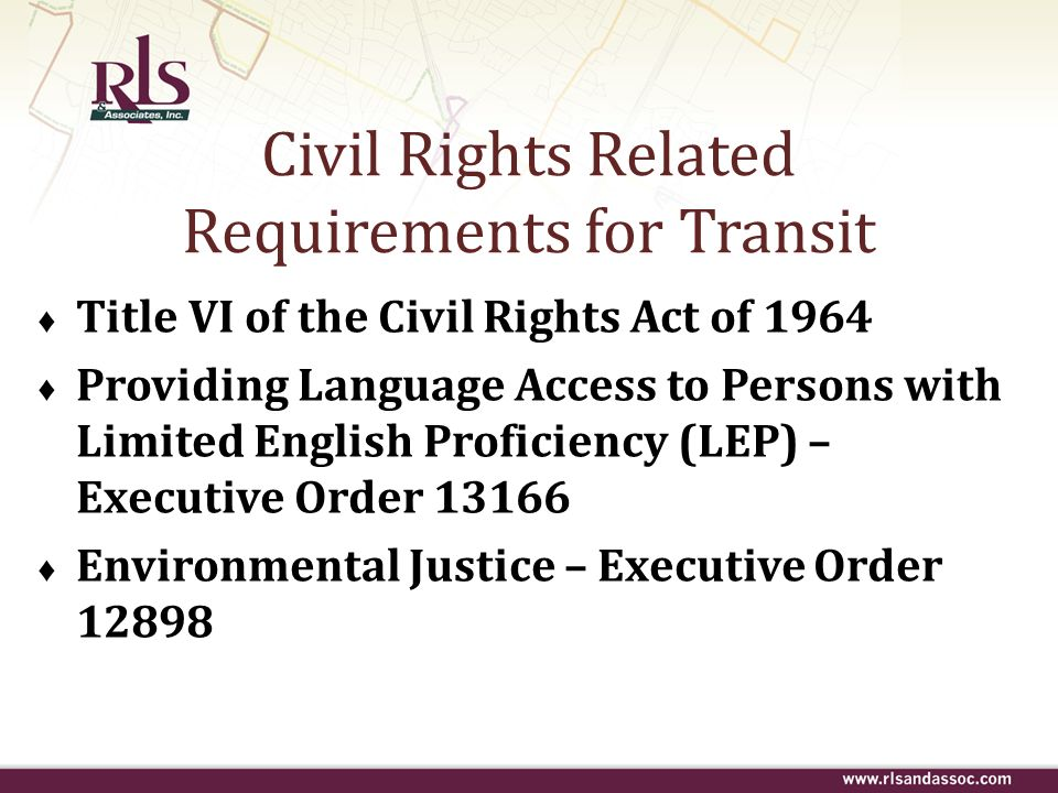 4.Notify beneficiaries of Title VI protections Disseminate information to public Statement that agency operates programs without regard to race, color, national origin, sex, age, income, or disability (should be included in all printed materials regarding service) Procedures for requesting additional information on non-discrimination obligations Complaint procedures Eight Required Actions