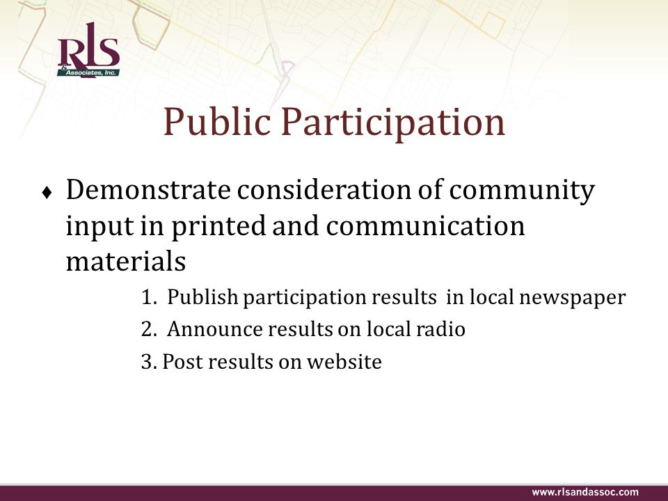 Public Participation Demonstrate consideration of community input in printed and communication materials 1. Publish participation results in local new