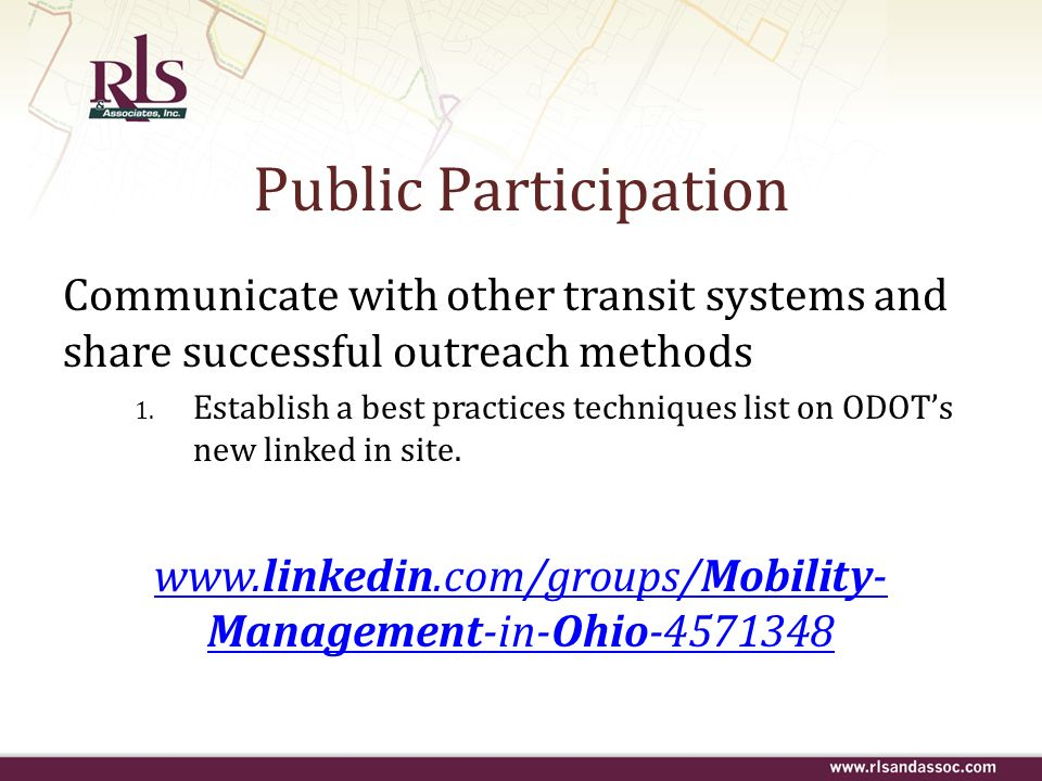 Public Participation Communicate with other transit systems and share successful outreach methods 1. Establish a best practices techniques list on ODO