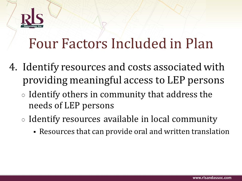 4.Identify resources and costs associated with providing meaningful access to LEP persons Identify others in community that address the needs of LEP p