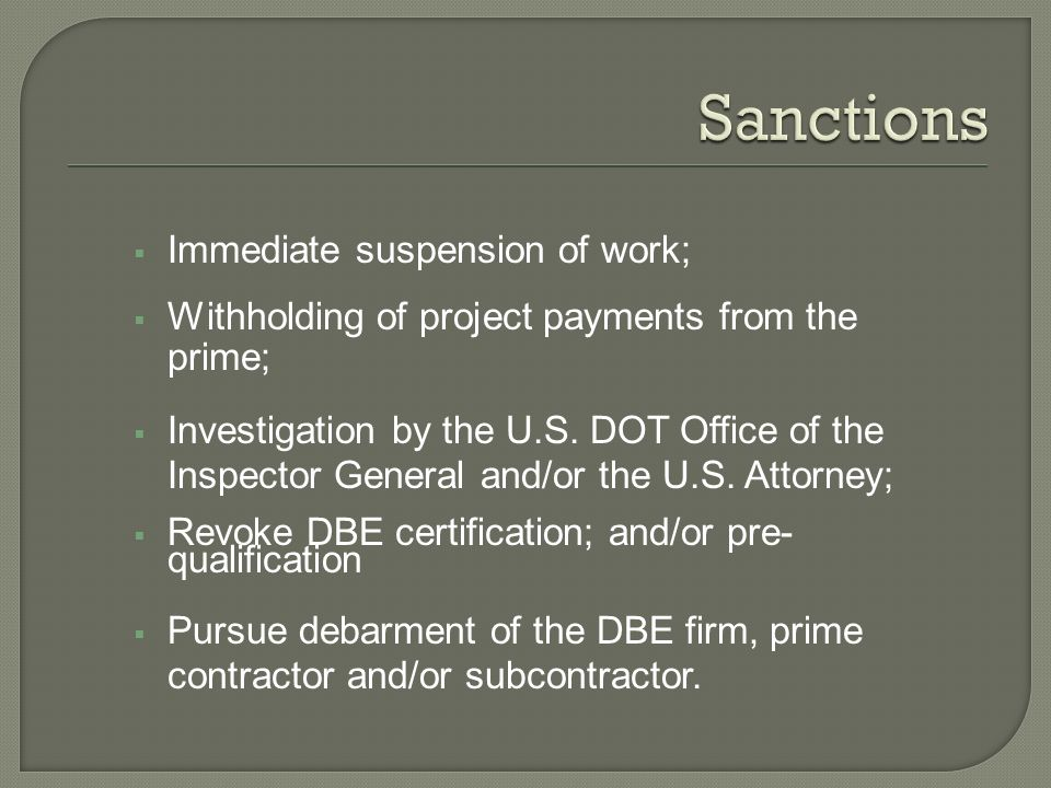 Immediate suspension of work; Withholding of project payments from the prime; Investigation by the U.S.
