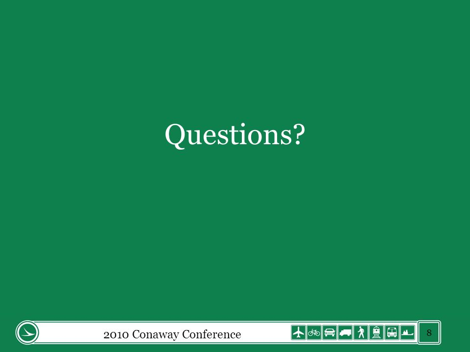 Questions? 2010 Conaway Conference 8