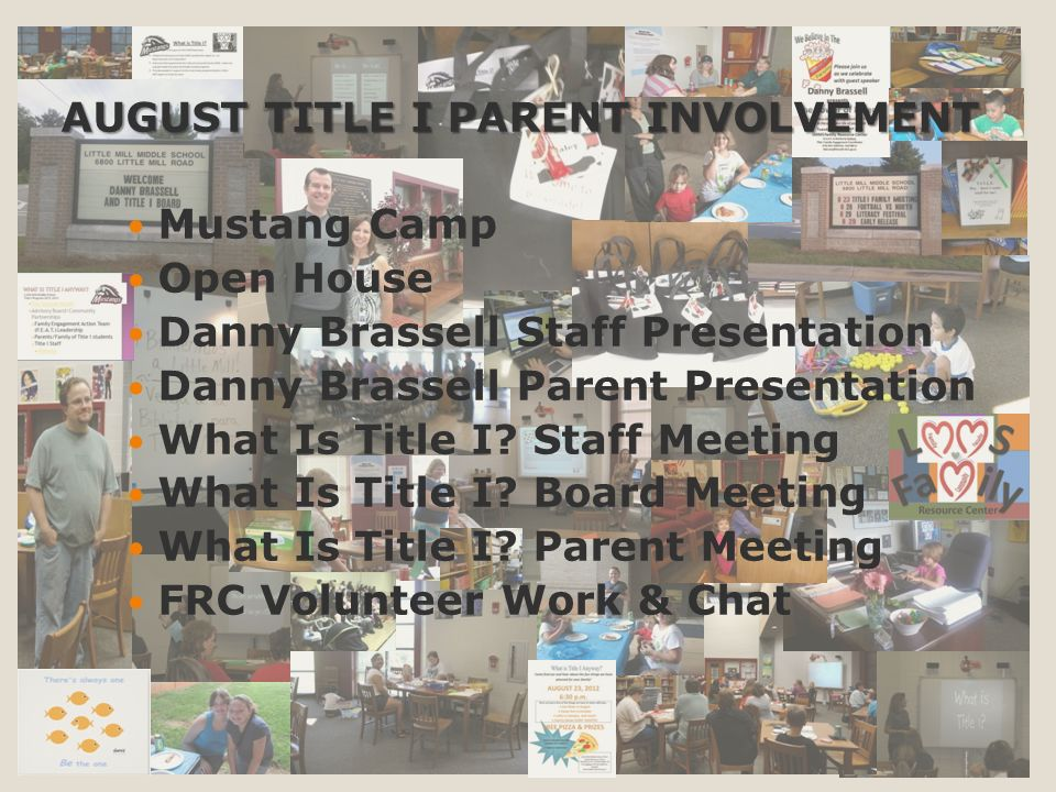 AUGUST TITLE I PARENT INVOLVEMENT Mustang Camp Open House Danny Brassell Staff Presentation Danny Brassell Parent Presentation What Is Title I.