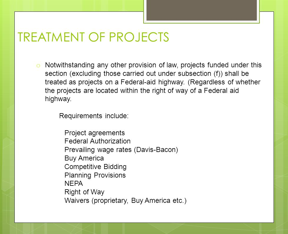 TREATMENT OF PROJECTS o Notwithstanding any other provision of law, projects funded under this section (excluding those carried out under subsection (