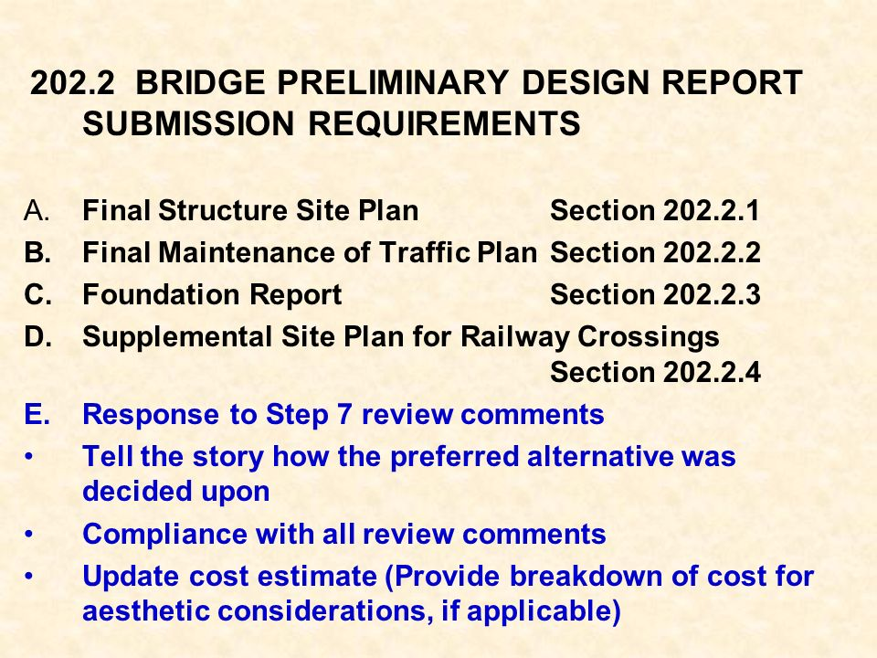 202.2 BRIDGE PRELIMINARY DESIGN REPORT SUBMISSION REQUIREMENTS A. Final Structure Site PlanSection 202.2.1 B. Final Maintenance of Traffic PlanSection