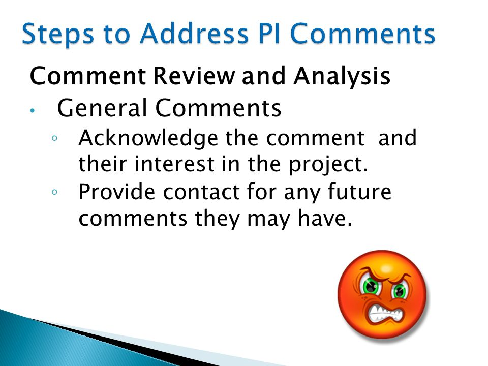 Comment Review and Analysis General Comments Acknowledge the comment and their interest in the project.