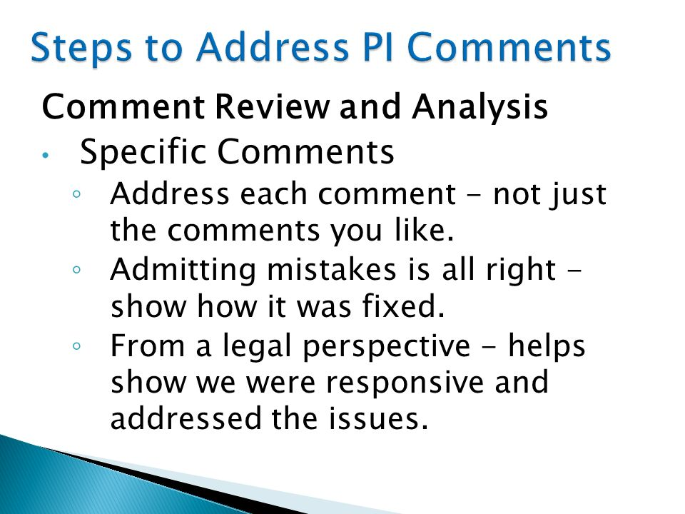 Comment Review and Analysis Specific Comments Address each comment - not just the comments you like.