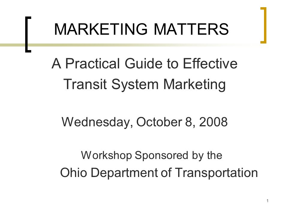 52 Finding Time To Market Increase Senior Ridership by 5% Appropriate Promotional Gifts - January Transportation To Events – February and October Frequent Rider Contest – September