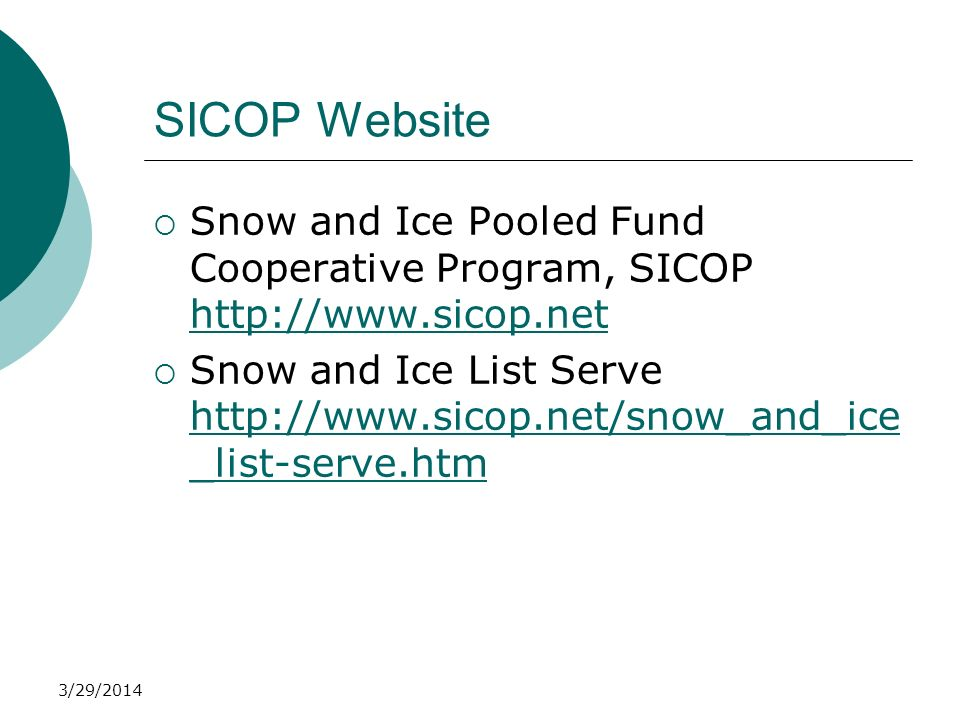3/29/2014 SICOP Website Snow and Ice Pooled Fund Cooperative Program, SICOP http://www.sicop.net http://www.sicop.net Snow and Ice List Serve http://w