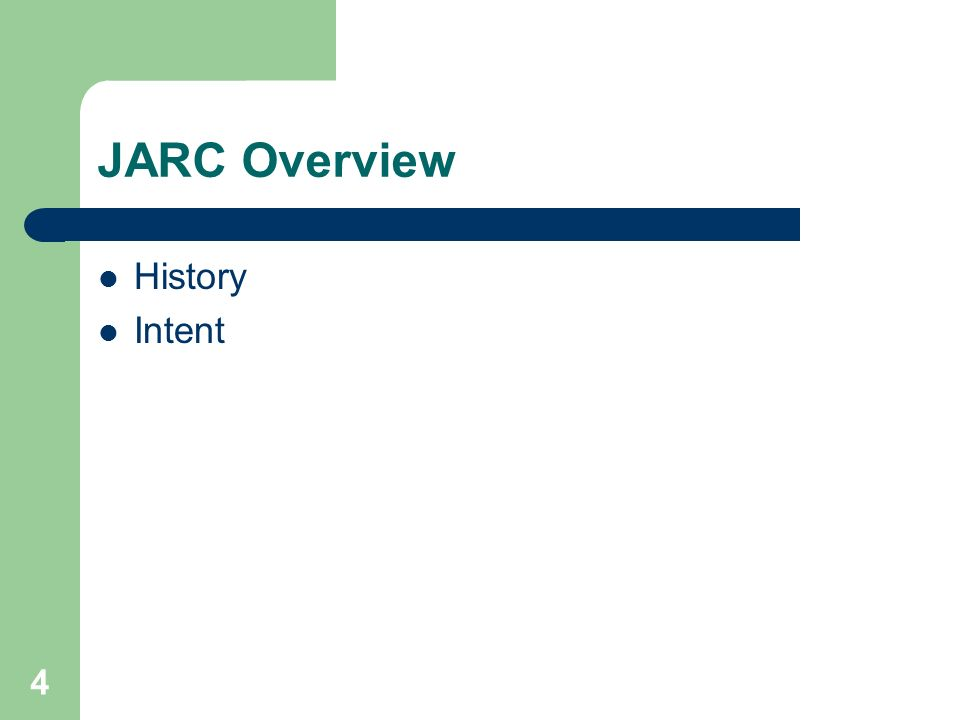 4 JARC Overview History Intent